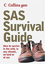 SAS Survival Guide: How To Survive Anywhere, On Land Or At Sea