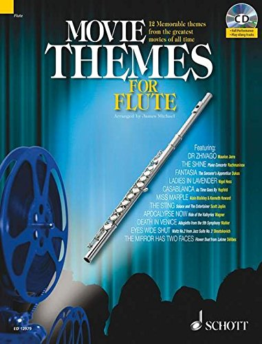 Movie Themes for Flute: 12 unvergessliche Melodien aus den größten Filmen aller Zeiten. Flöte. Ausgabe mit CD.: 12 Memorable Themes from the Greatest ... of All Time (Schott Master Play-Along Series)