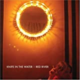Songtexte von Knife in the Water - Red River