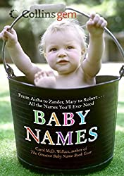 Baby Names: From Aisha to Zander, Mary to Robert...All the Names You'll Ever Need (Collins Gem) by Carol MCD Wallace (2006-05-31)