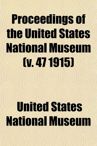 Proceedings of the United States National Museum (v. 47 1915)