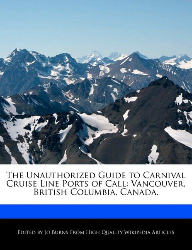 the-unauthorized-guide-to-carnival-cruise-line-ports-of-call-vancouver-british-columbia-canada