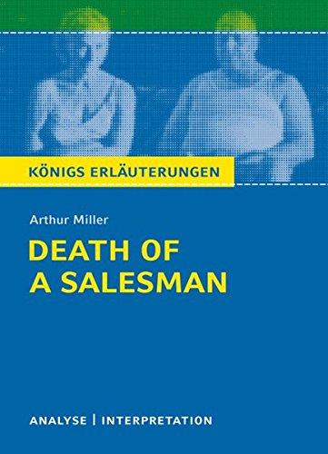 Preisvergleich Produktbild Death of a Salesman - Tod eines Handlungsreisenden von Arthur Miller: Textanalyse und Interpretation mit ausführlicher Inhaltsangabe und Abituraufgaben mit Lösungen (Königs Erläuterungen)
