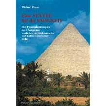 Eine Stätte für die Ewigkeit: Der Pyramidenkomplex des Cheops aus baulicher, architektonischer und kulturgeschichtlicher Sicht