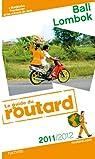 Guide du routard. Bali, Lombok. 2011-2012 par Guide du Routard