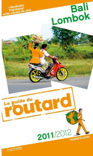 Guide du Routard Bali, Lombok 2011/2012 par Collectif