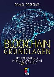 Blockchain Grundlagen: Eine Einführung in die elementaren Konzepte in 25 Schritten (mitp Business) (German Edition)