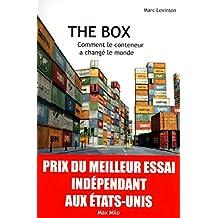 THE BOX Comment le conteneur a changé le monde