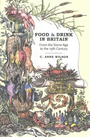 Food and Drink in Britain: From the Stone Age to the 19th Century: Fronm the Stone Age to the 19th Century