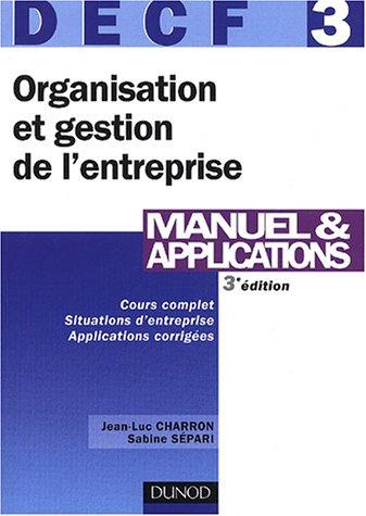 DECF, numéro 3 : Organisation et gestion de l'entreprise : Manuel et applications