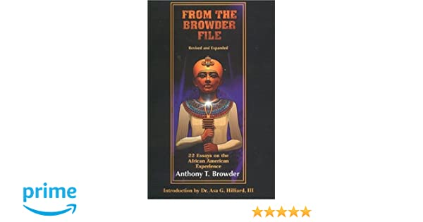 From the browder file 22 essays on the african american experience from the browder file 22 essays on the african american experience from the browder file series amazon anthony t browder zelma peterson fandeluxe Choice Image