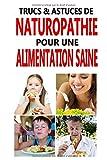 Telecharger Livres Trucs astuces de Naturopathie pour une alimentation saine (PDF,EPUB,MOBI) gratuits en Francaise