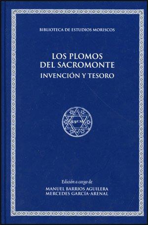 Los plomos del Sacromonte : invención y tesoro