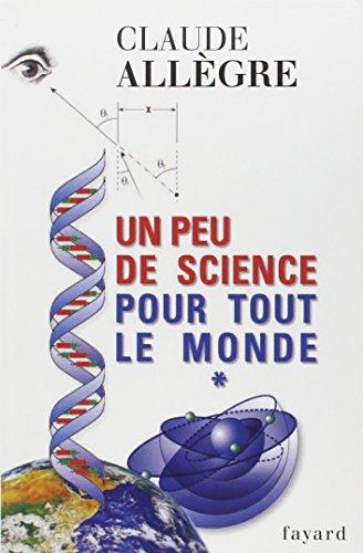 Un peu de science pour tout le monde par Claude Allègre