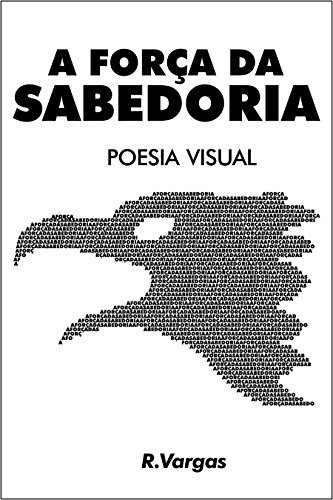 A Força da Sabedoria: Poesia Visual: Amazon.es: R. Vargas