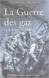 La Guerre des gaz 1915-1918