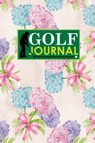 Golf Journal: Blank Golf Yardage Books, Golf Record Sheet, Golf Course Notes, Golf Yardage Book Paper, Hydrangea Flower Cover: Volume 39 por Rogue Plus Publishing