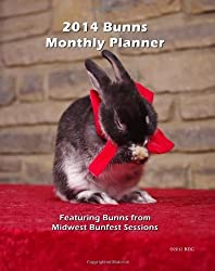 2014 Bunns Monthly Planner: Featuring Bunns from Midwest Bunfest Sessions by Brian D Gryphon (2013-06-23)