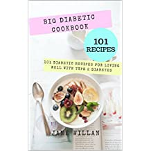 Big Diabetic Cookbook: 101 Diabetic Recipes for Living Well with Type 2 Diabetes (Diabetic Series Book 5) (English Edition)