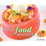 Digital Food Photography by Lou Manna (2005-08-01)