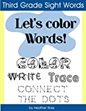 Third Grade Sight Words: Let's Color Words! Trace, write, connect the dots and learn to spell! 8.5 x 11 size, 100 pages!
