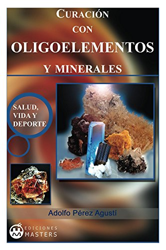 Curacion con Oligoelementos y Minerales de [Agusti, Adolfo Pérez]