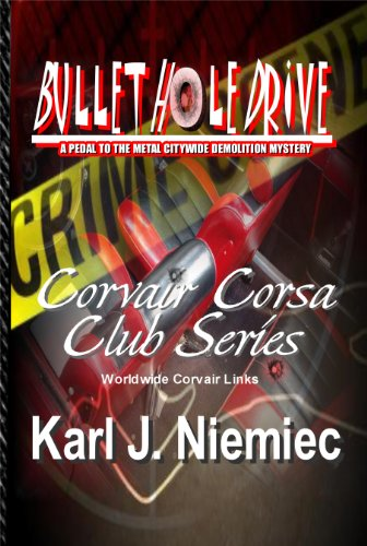 BULLET HOLE DRIVE - A PEDAL TO THE METAL CITYWIDE DEMOLITION MYSTERY (Corvair Corsa Club Series - with Worldwide Corvair Links Book 1) (English Edition)