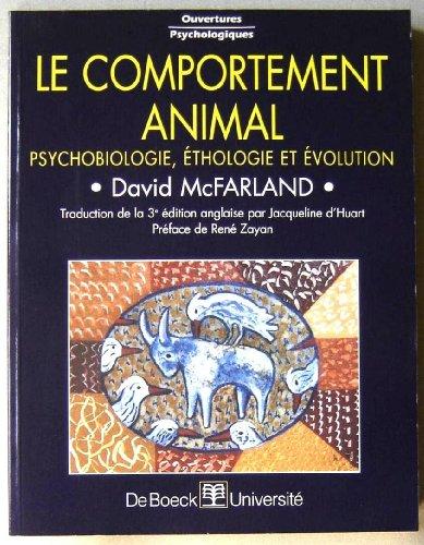 Le comportement animal. Psychobiologie, éthologie et évolution