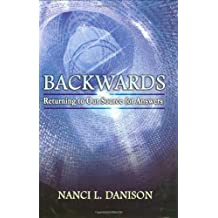 Backwards: Returning to Our Source for Answers