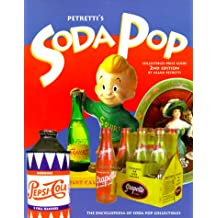 Petretti's Soda Pop Collectibles Price Guide: The Encyclopedia of Soda-Pop Collectibles