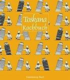 Das Toskana Kochbuch: Über 60 landestypische Rezepte - Sara Vignozzi