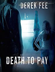 Death to Pay: A dramatic thriller with an unbelievable twist (Detective Wilson Book 3)