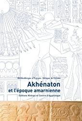 Akhénaton et l'époque amarnienne