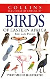 Cover of: Birds of Eastern Africa (Illustrated Checklist) (Collins Illustrated Checklist) | Ber van Perlo