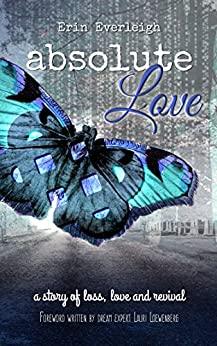 Absolute Love (Absolute Series Book 1) by [Everleigh, Erin]