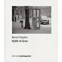 Idylle in Grau: Fotografien 1966-1980