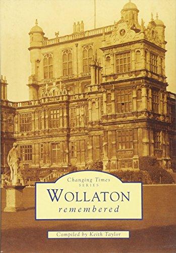 Wollaton Remembered: Wollaton (Notts) (Archive Photographs)