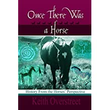 Once There Was a Horse: History From the Horses' Perspective  (English Edition)