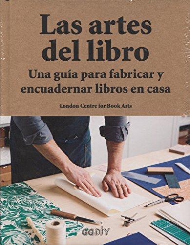 Las artes del libro. Una guía para fabricar y encuadernar libros en casa (GGDiy)