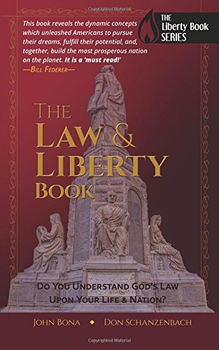 The Law and Liberty Book: Do You Understand God's Law Upon Your Life and Nation? (The Liberty Book Series)