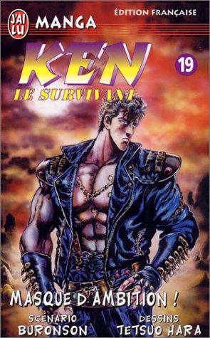 Ken le survivant, tome 19 : Masque d'ambition