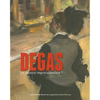 Degas, un peintre impressionniste?