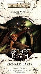 Farthest Reach: The Last Mythal, Book II by Richard Baker (2005-07-01)