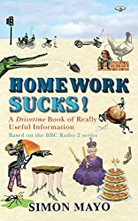 Homework Sucks!: A Drivetime Book of Really Useful Information by Simon Mayo (2012-10-11)