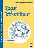 Das Wetter: 3. und 4. Klasse (Bergedorfer Themenhefte) - Christiane Sprengel-Henning