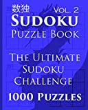 Sudoku Puzzle Book: The Ultimate Sudoku Challenge - 1000 Puzzles (Vol. 2)