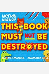Wendy the Wild Wolf: This Book Must Not Be Destroyed! Paperback