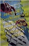 APRENDE Desde cero a diseñar una Pagina WEB Exitosa en 7 PASOS: Fácil y Practico