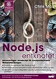 Node.js entknotet: Serverseitiges JavaScript für hochperformante Webanwendungen - Chris Mair