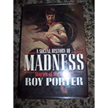 A Social History of Madness: Stories of the Insane
